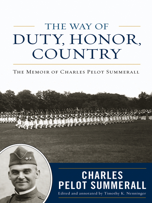 The Way of Duty, Honor, Country (eBook): The Memoir of General Charles Pelot Summerall
